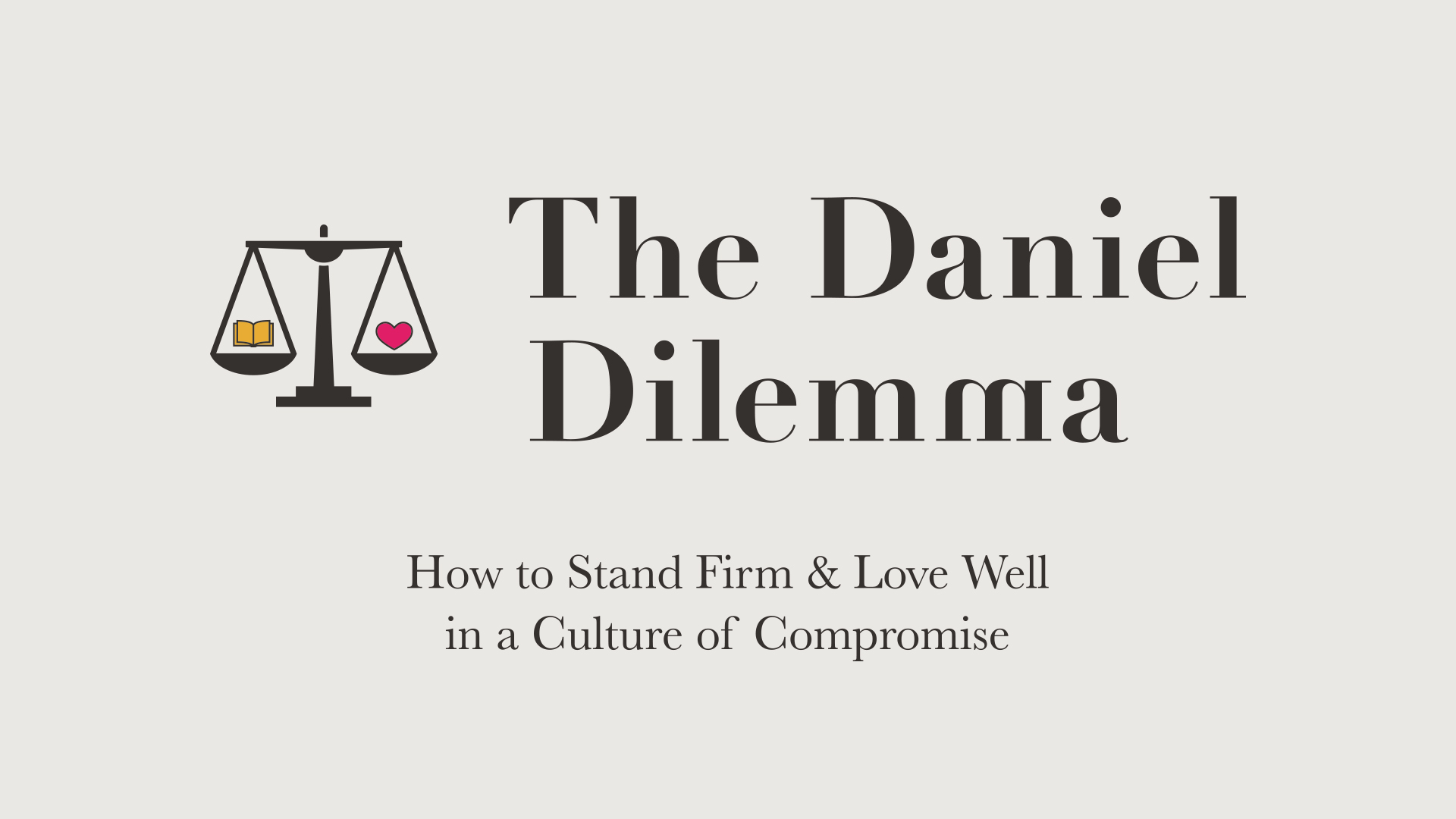 ddac3d835 How do you hold on to God s truth in a culture of compromise  How do you  love well in a culture of compromise  Join us as we look through the  …